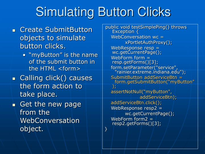 Create SubmitButton objects to simulate button clicks.