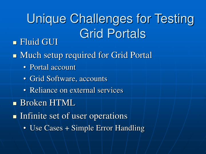 Unique Challenges for Testing Grid Portals
