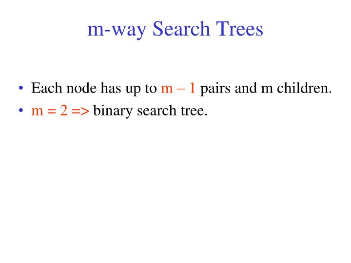 m-way Search Trees