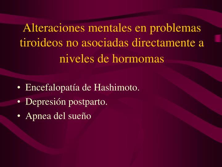 Alteraciones mentales en problemas tiroideos no asociadas directamente a niveles de hormomas