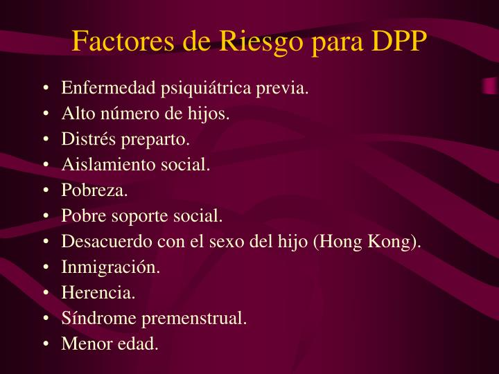 Factores de Riesgo para DPP