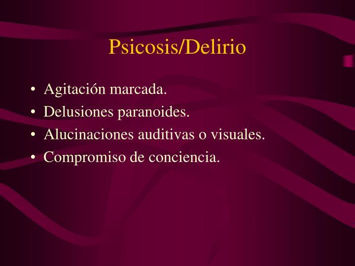 Psicosis/Delirio