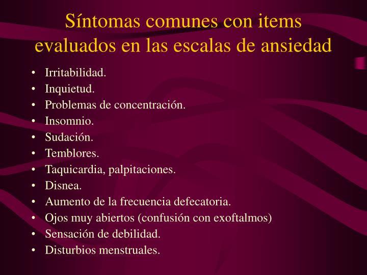 Síntomas comunes con items evaluados en las escalas de ansiedad