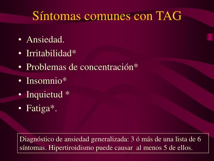Síntomas comunes con TAG