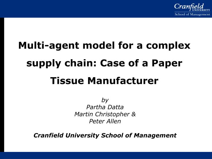 Multi-agent model for a complex supply chain: Case of a Paper Tissue Manufacturer