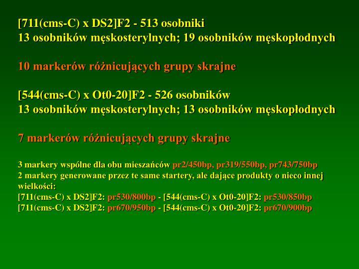 [711(cms-C) x DS2]F2 - 513 osobniki