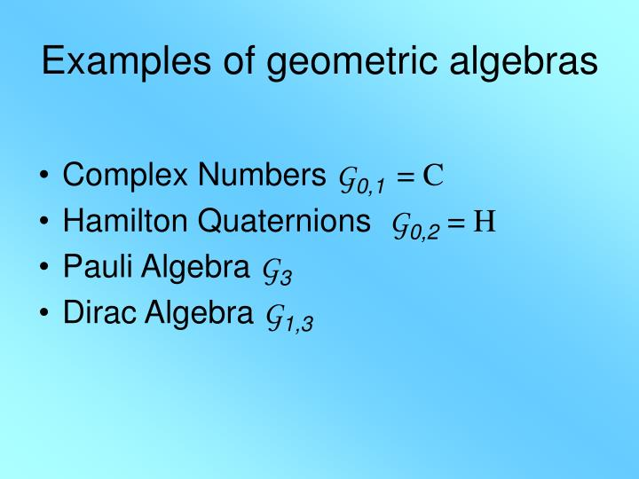 Examples of geometric algebras
