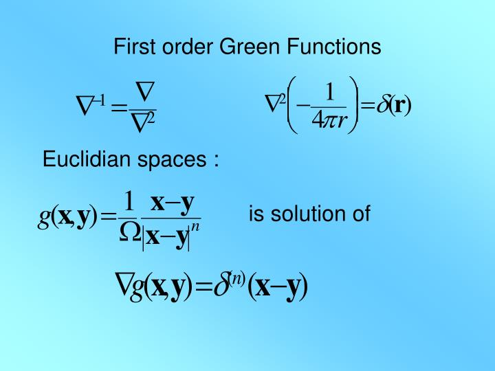 First order Green Functions
