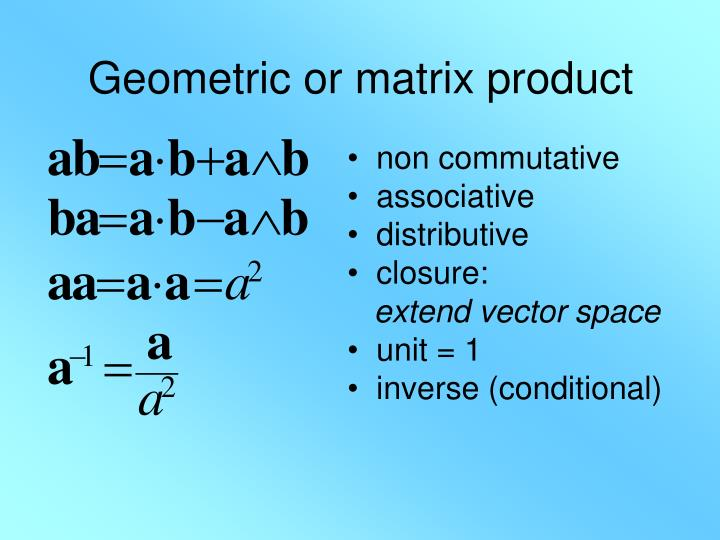 Geometric or matrix product