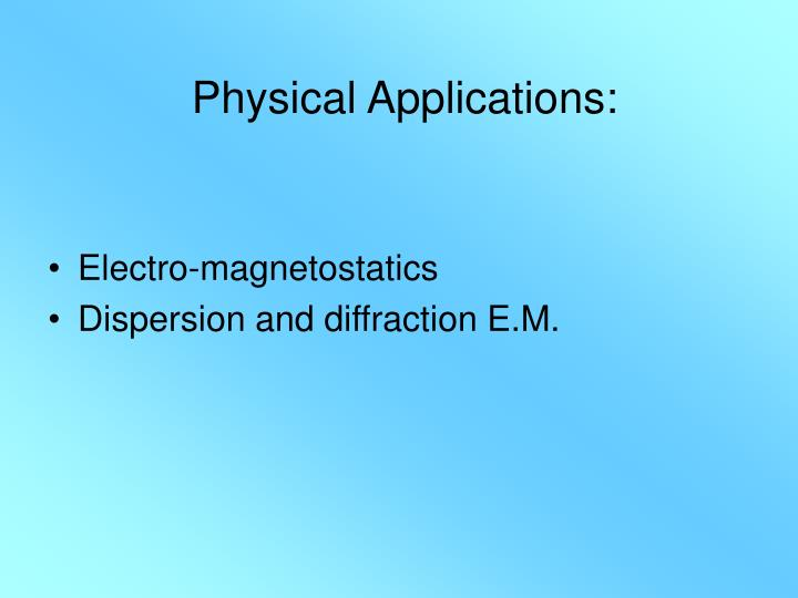 Physical applications