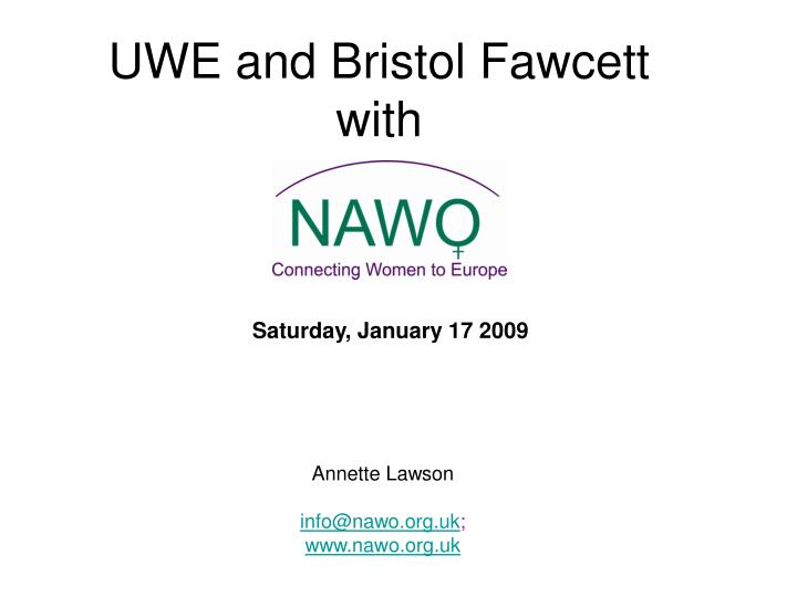 Uwe and bristol fawcett with