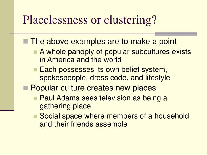 Placelessness or clustering?