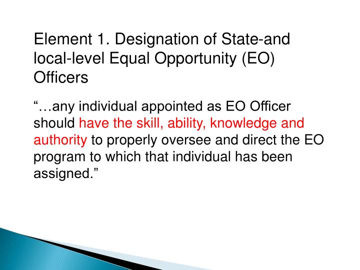 Element 1. Designation of State-and local-level Equal Opportunity (EO) Officers