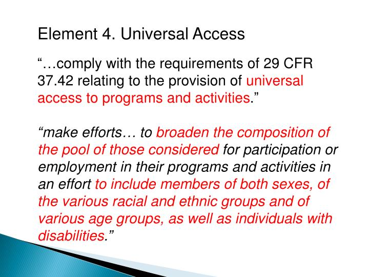 Element 4. Universal Access