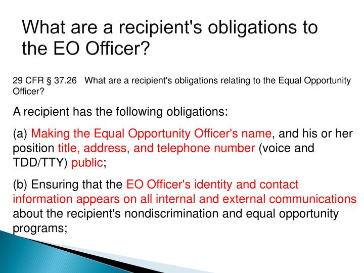 What are a recipient's obligations to the EO Officer?