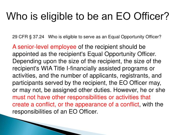 Who is eligible to be an EO Officer?