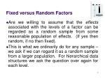 fixed versus random factors1