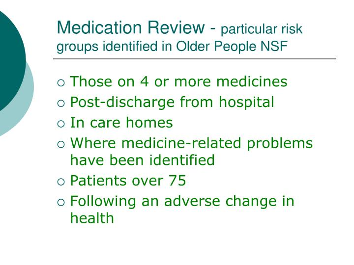 Medication review particular risk groups identified in older people nsf