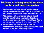 16 forms of entanglement between doctors and drug companies1