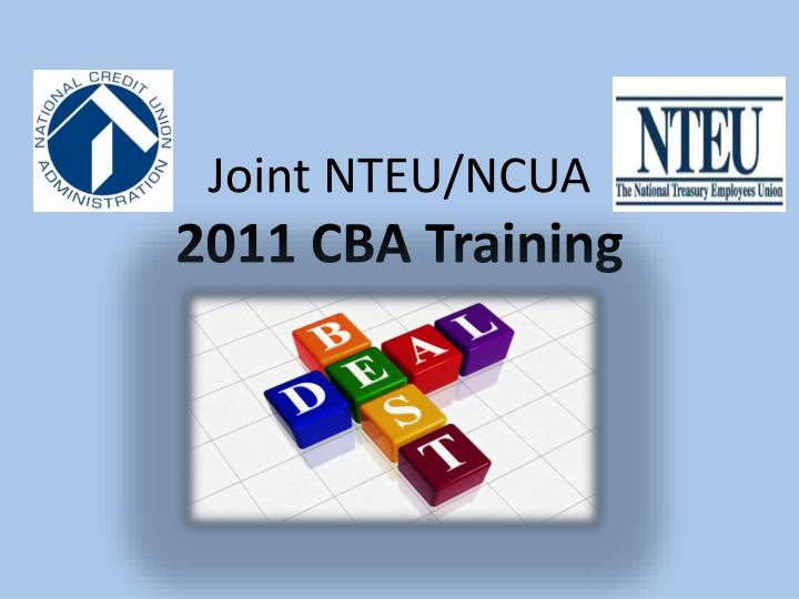 Joint nteu ncua 2011 cba training