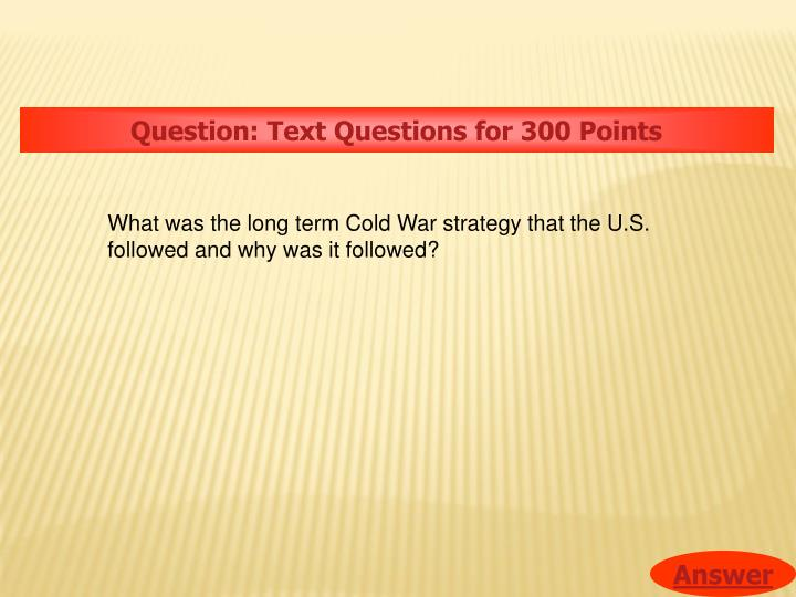 Question: Text Questions for 300 Points