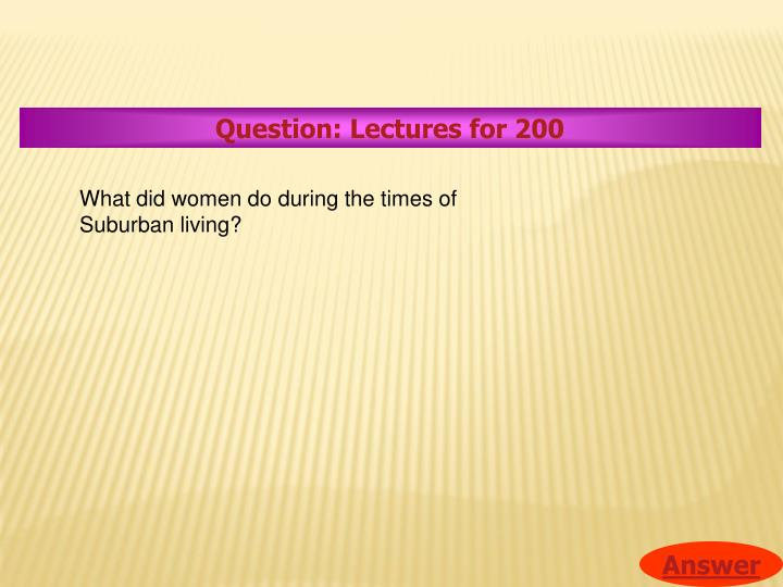 Question: Lectures for 200