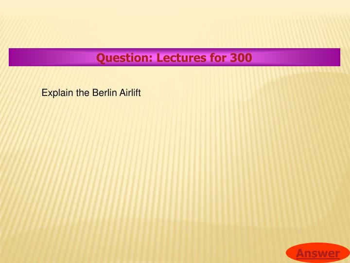 Question: Lectures for 300