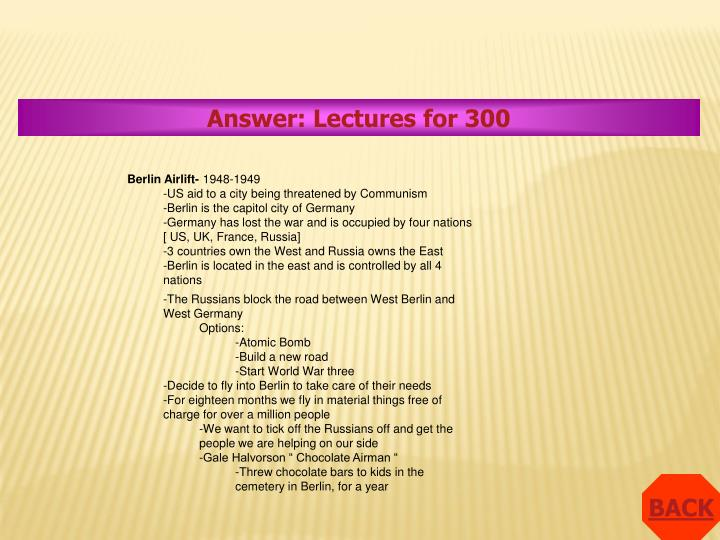Answer: Lectures for 300