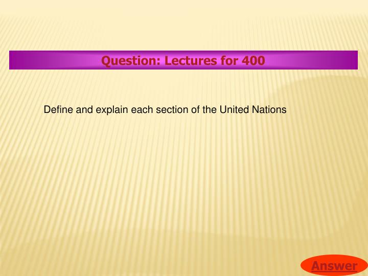 Question: Lectures for 400