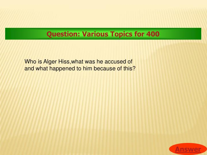 Question: Various Topics for 400