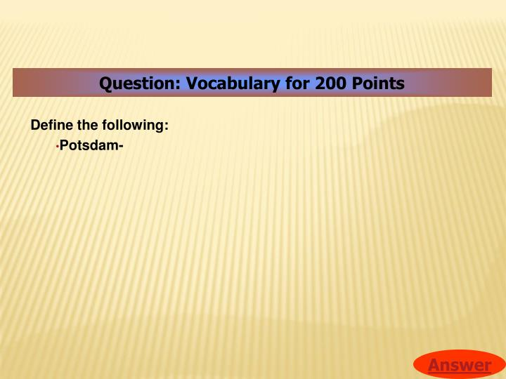 Question: Vocabulary for 200 Points