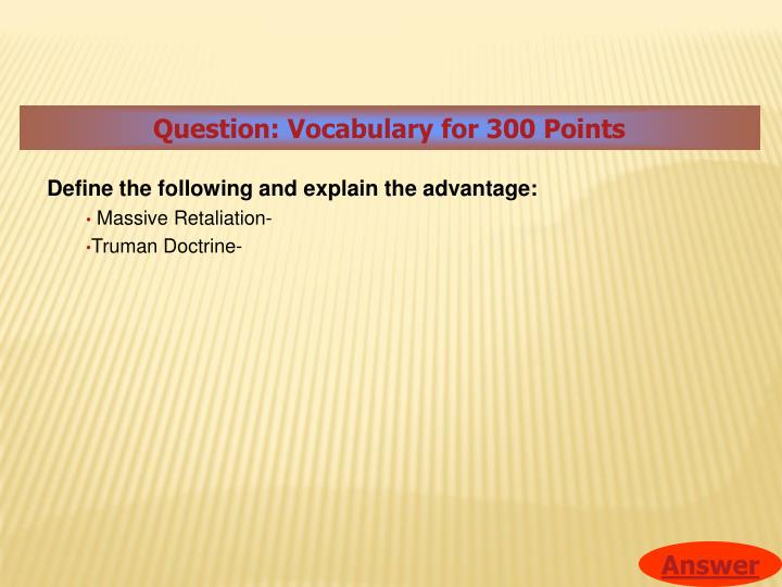 Question: Vocabulary for 300 Points