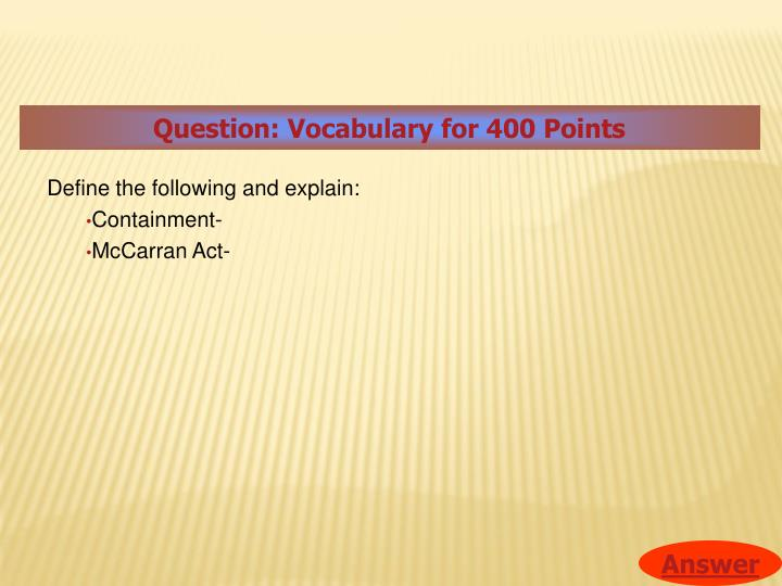Question: Vocabulary for 400 Points