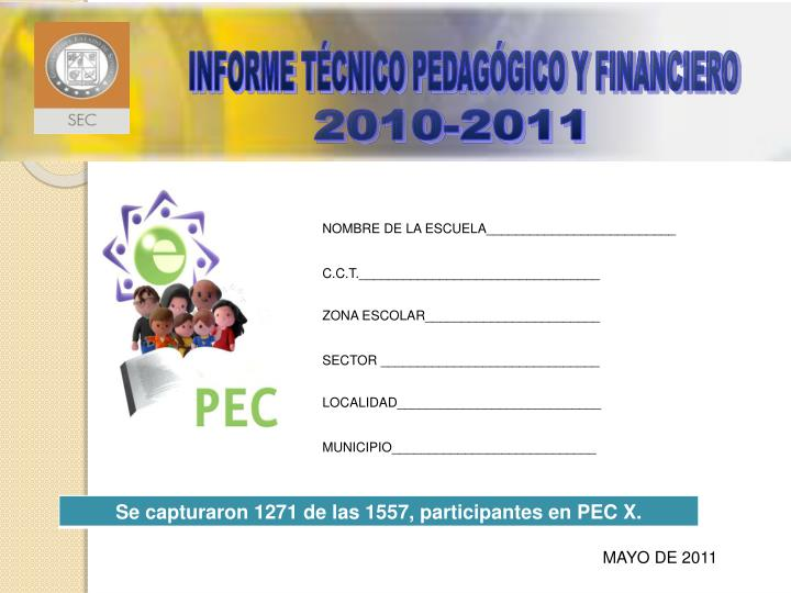 INFORME TÉCNICO PEDAGÓGICO Y FINANCIERO