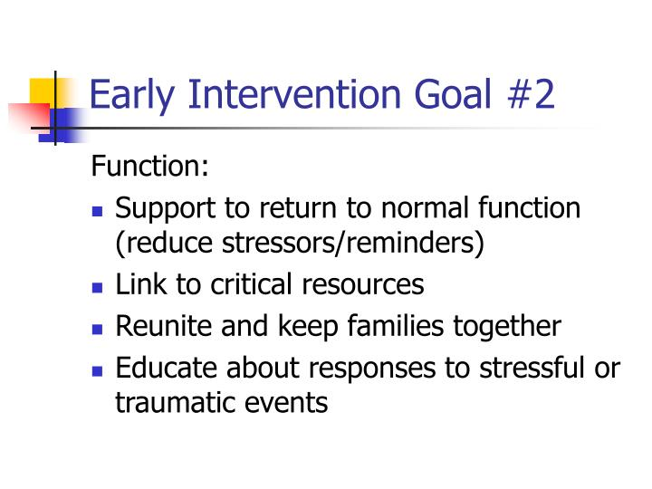 Early Intervention Goal #2