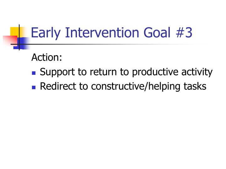 Early Intervention Goal #3