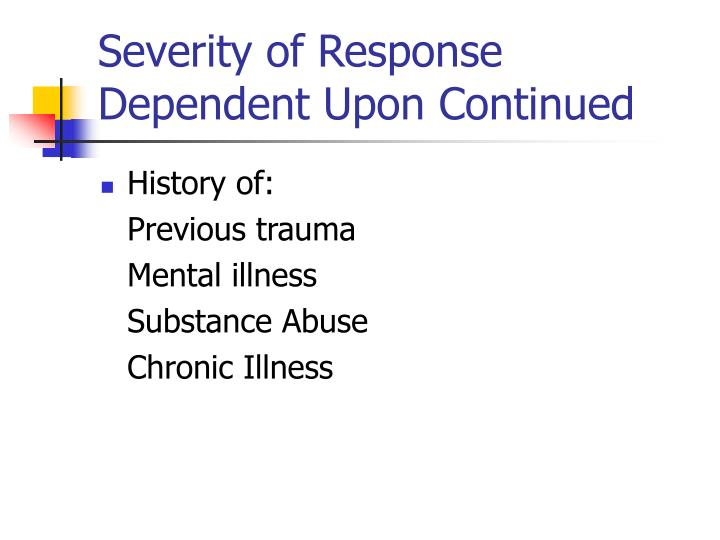 Severity of Response Dependent Upon Continued