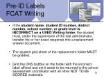 pre id labels fcat writing