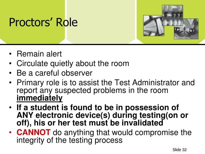 Proctors' Role