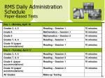 rms daily administration schedule paper based tests