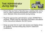 test administrator during testing