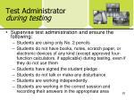 test administrator during testing1