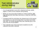 test administrator during testing2
