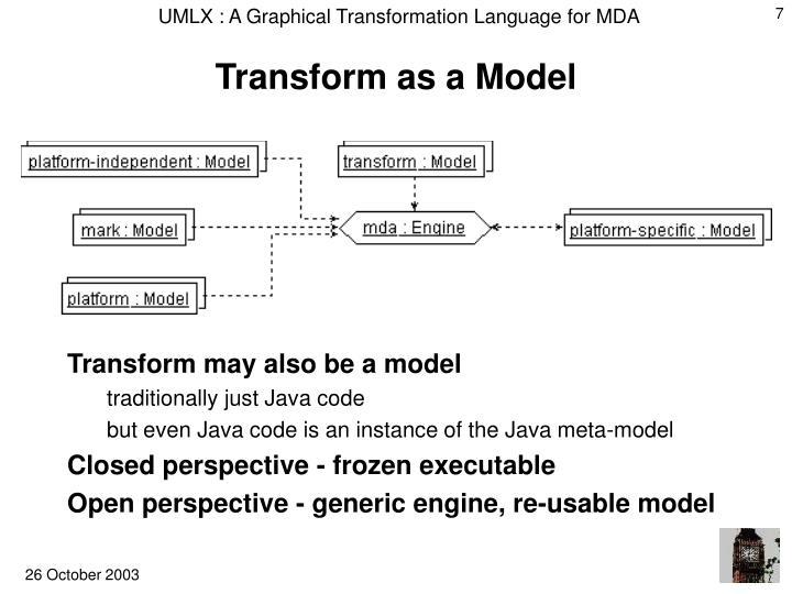 Transform as a Model