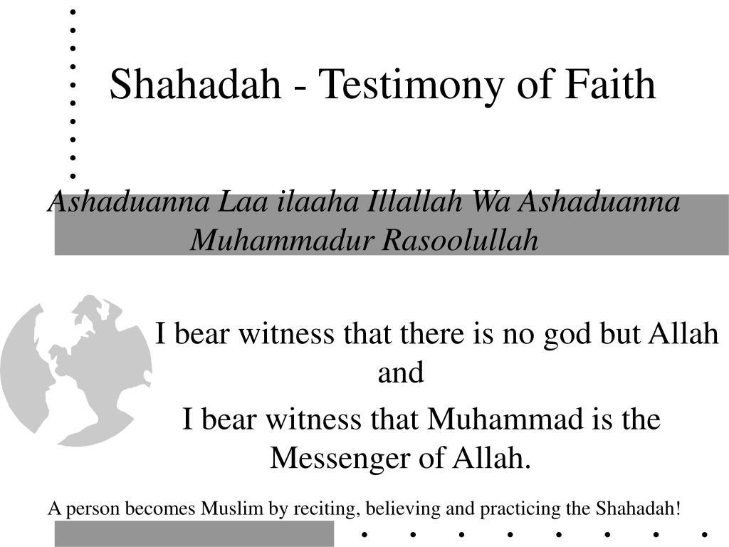 Shahadah - Testimony of Faith