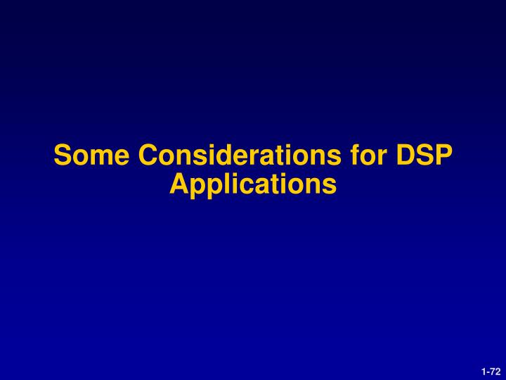 Some Considerations for DSP Applications