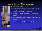 initial labor management