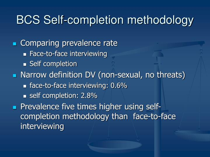 BCS Self-completion methodology