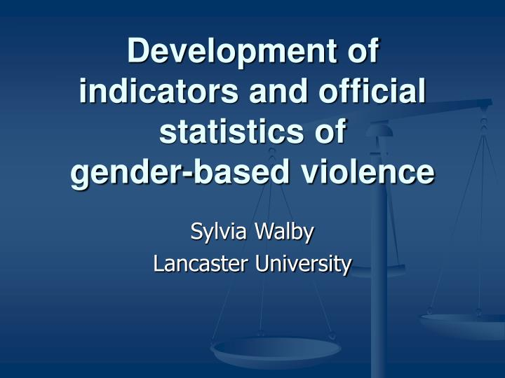 Development of indicators and official statistics of gender based violence