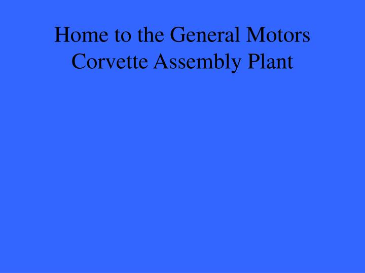 Home to the General Motors Corvette Assembly Plant